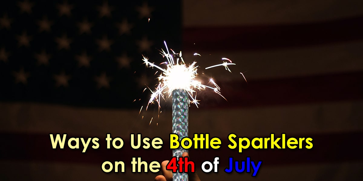 Ways to Use Bottle Sparklers on the 4th of July image