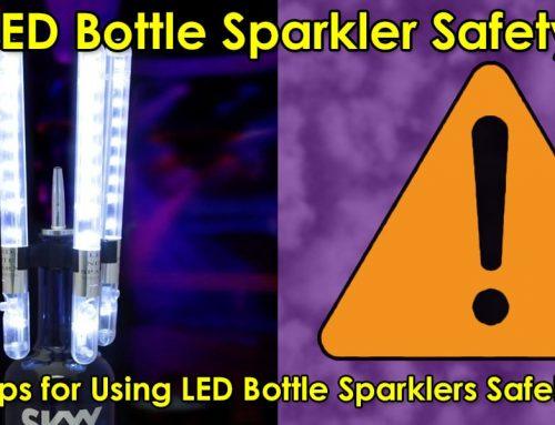 LED Bottle Sparkler Safety Tips