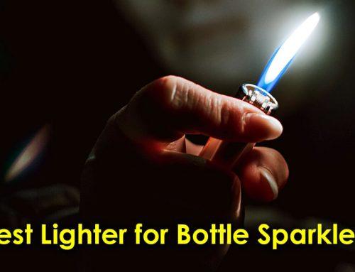 Best Lighter for Bottle Sparklers